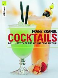Cocktails. Die 1000 besten Drinks mit und ohne Alkohol
