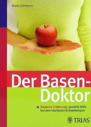 Der Basen-Doktor: Basische Ernährung