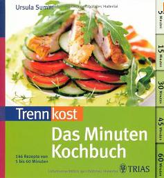Trennkost: Das Minuten-Kochbuch